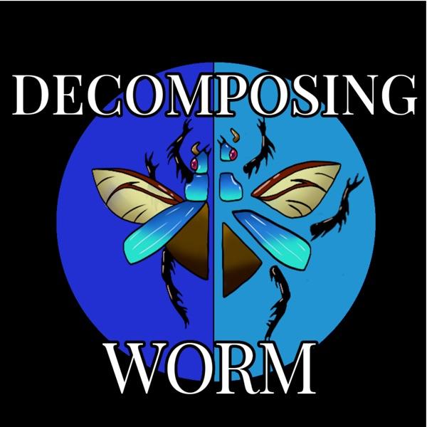 Decomposing Worm