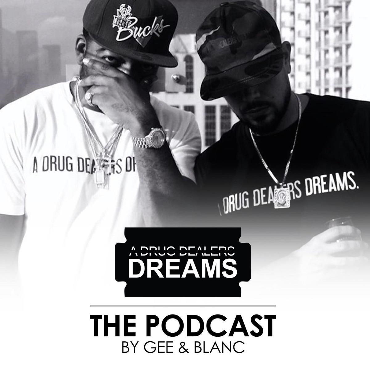 A Drug Dealers Dreams