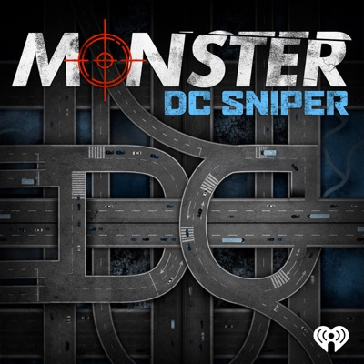 Monster: DC Sniper:iHeartRadio & Tenderfoot TV