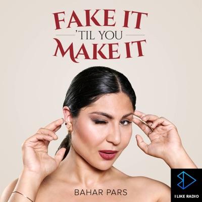 Fake It 'Til You Make It:Bahar Pars