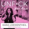 UnF*ck Your Brain - Kara Loewentheil