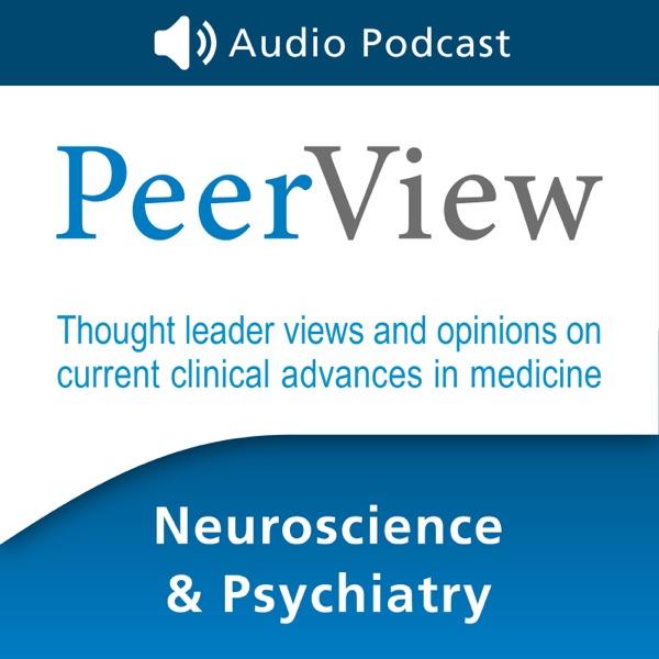 PeerView Neuroscience & Psychiatry CME/CNE/CPE Audio Podcast