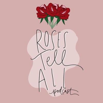 Roses Tell All