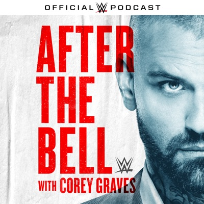 WWE After The Bell with Corey Graves:WWE & Endeavor Audio