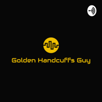 Golden Handcuffs Guy Podcast podcast