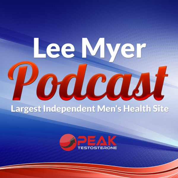 Lee Myer - Peak Testosterone - Podcast – Podtail