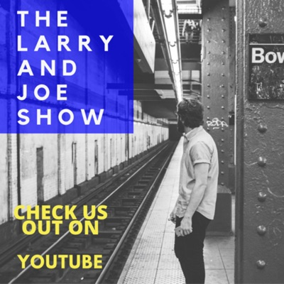 The Larry and Joe Show