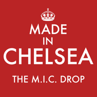 Made in Chelsea: The M.I.C. Drop podcast