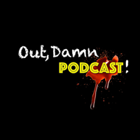 Out, Damn Podcast podcast