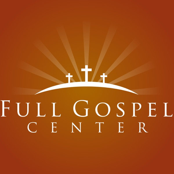 Full Gospel Center Sermons