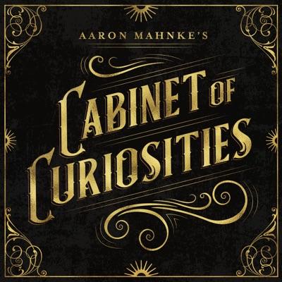 Aaron Mahnke's Cabinet of Curiosities:iHeartRadio & Aaron Mahnke