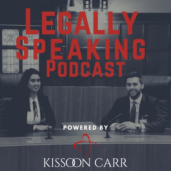 Legally Speaking Podcast - Powered by Kissoon Carr