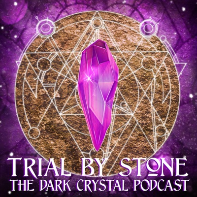 Trial By Stone: The Dark Crystal Podcast:Three Point Edit