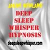 Deep Sleep Whisper Hypnosis (Jason Newland) artwork