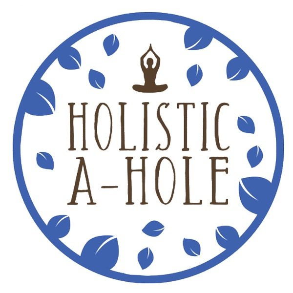 Holistic A-Hole