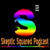 Skeptic Squared Podcast artwork