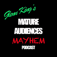 Mature Audiences Mayhem podcast