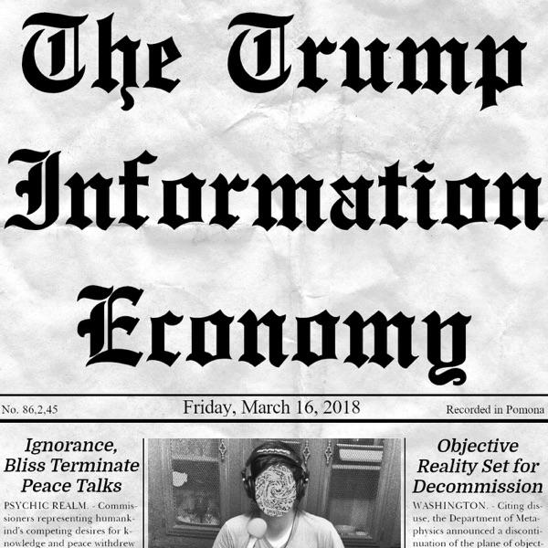 THE TRUMP INFORMATION ECONOMY