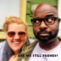Are We Still Friends? podcast