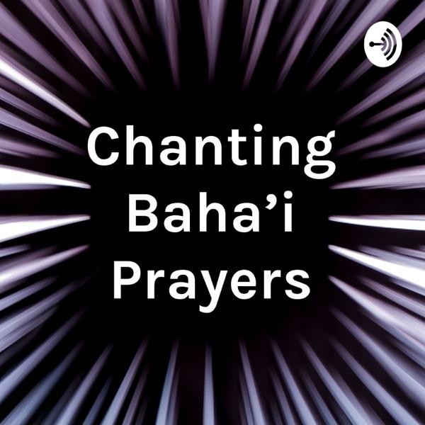 Chanting Baha'i Prayers