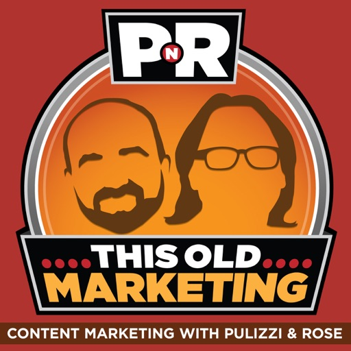 Cover image of PNR: This Old Marketing | Content Marketing with Joe Pulizzi and Robert Rose