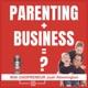Parenting Plus Business