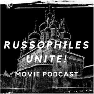 Russophiles Unite! Movie Podcast