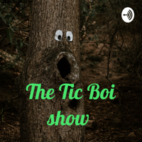 The Tic Boi show podcast
