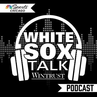 White Sox Talk Podcast:NBC Sports Chicago