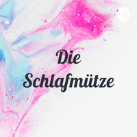 Die Schlafmütze👵🏻🌸 podcast