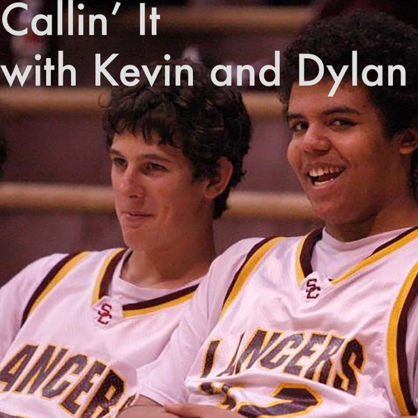 Callin' It with Kevin and Dylan
