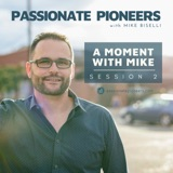 A Moment with Mike, Session 2