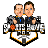 Sports Movie Pod with Murph and Andy podcast