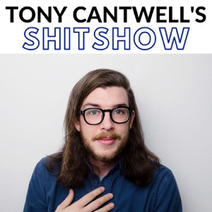Tony Cantwell's Shitshow