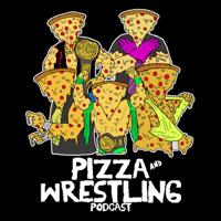 Pizza & Wrestling Podcast podcast