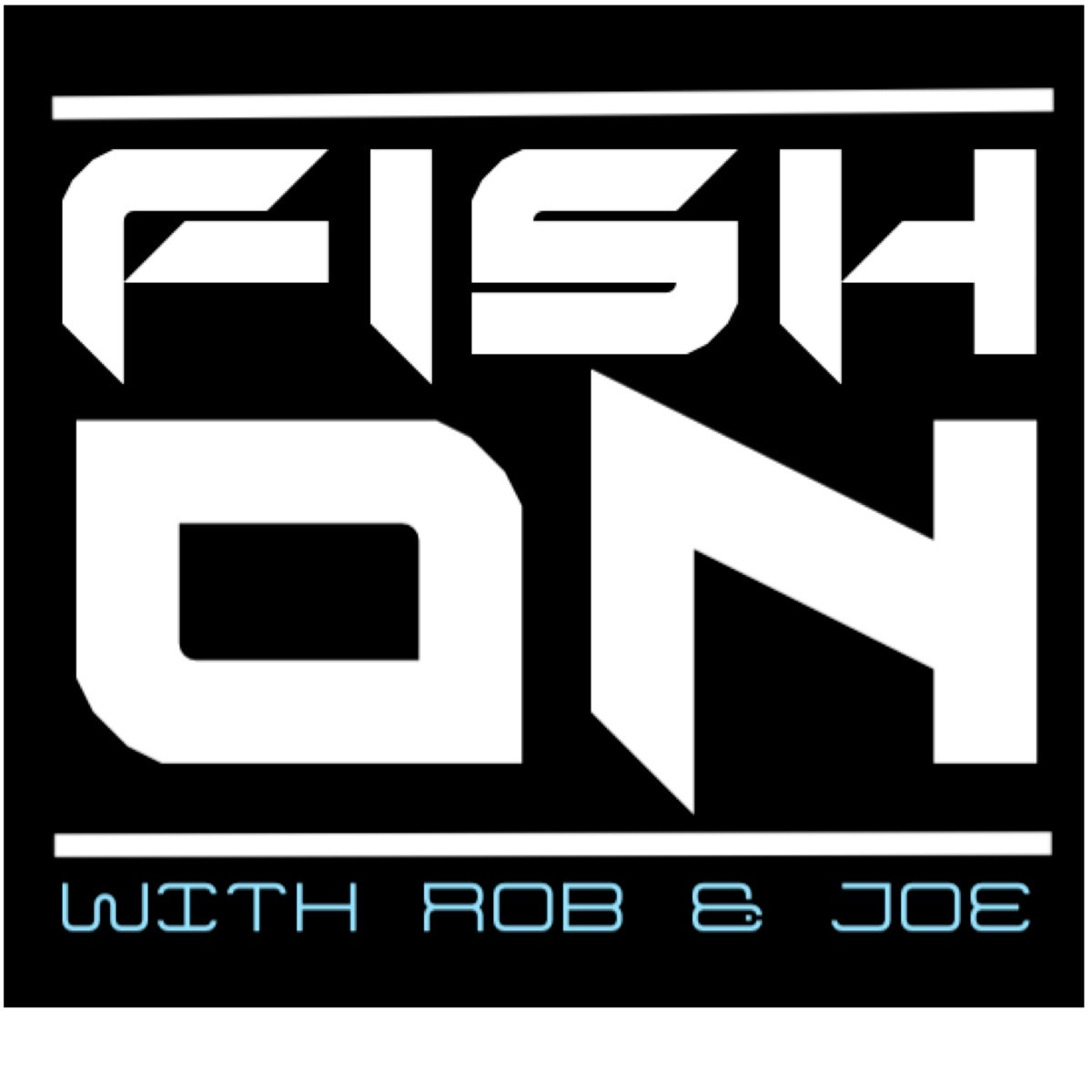 Fish On with Rob Wootton and Joe Carass