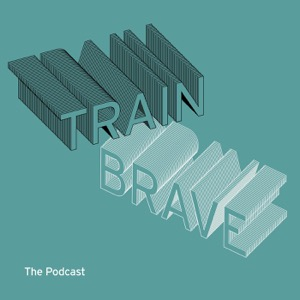 Trainbrave Podcast