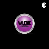 Valerie ASCENDING podcast