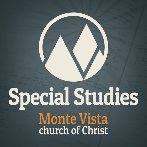 Special Studies by the Monte Vista church of Christ