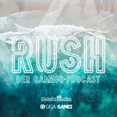 Rush – Der Gaming-Podcast – detektor.fm:detektor.fm