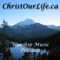 Christ Our Life – Worship Music Podcast podcast
