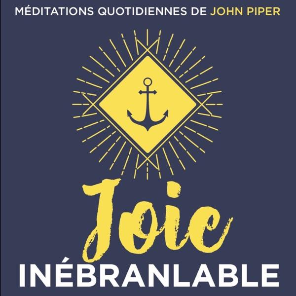 Joie inébranlable // John Piper
