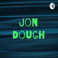 Jon Dough podcast