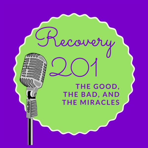 Recovery 201 Podcast