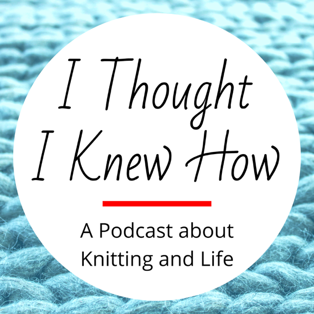 I Thought I Knew How on Apple Podcasts
