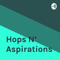 Hops N' Aspirations podcast