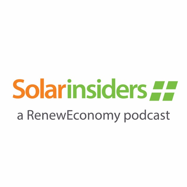 Solar Insiders - a RenewEconomy Podcast
