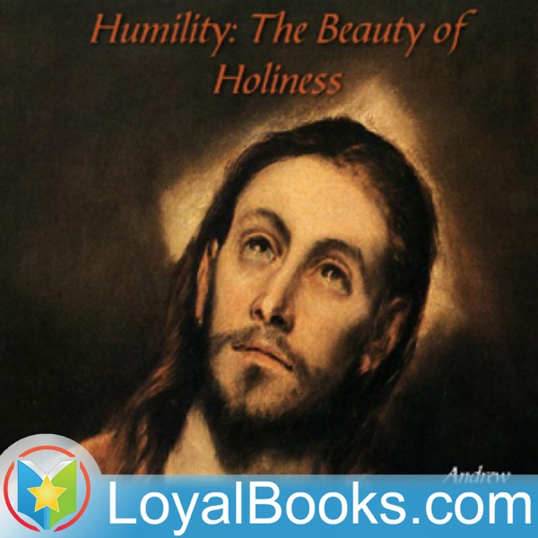 Humility : The Beauty of Holiness by Andrew Murray