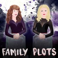 Family Plots podcast