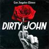 Dirty John - L.A. Times   Wondery